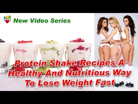Protein Shake Recipes To Lose Weight Fast