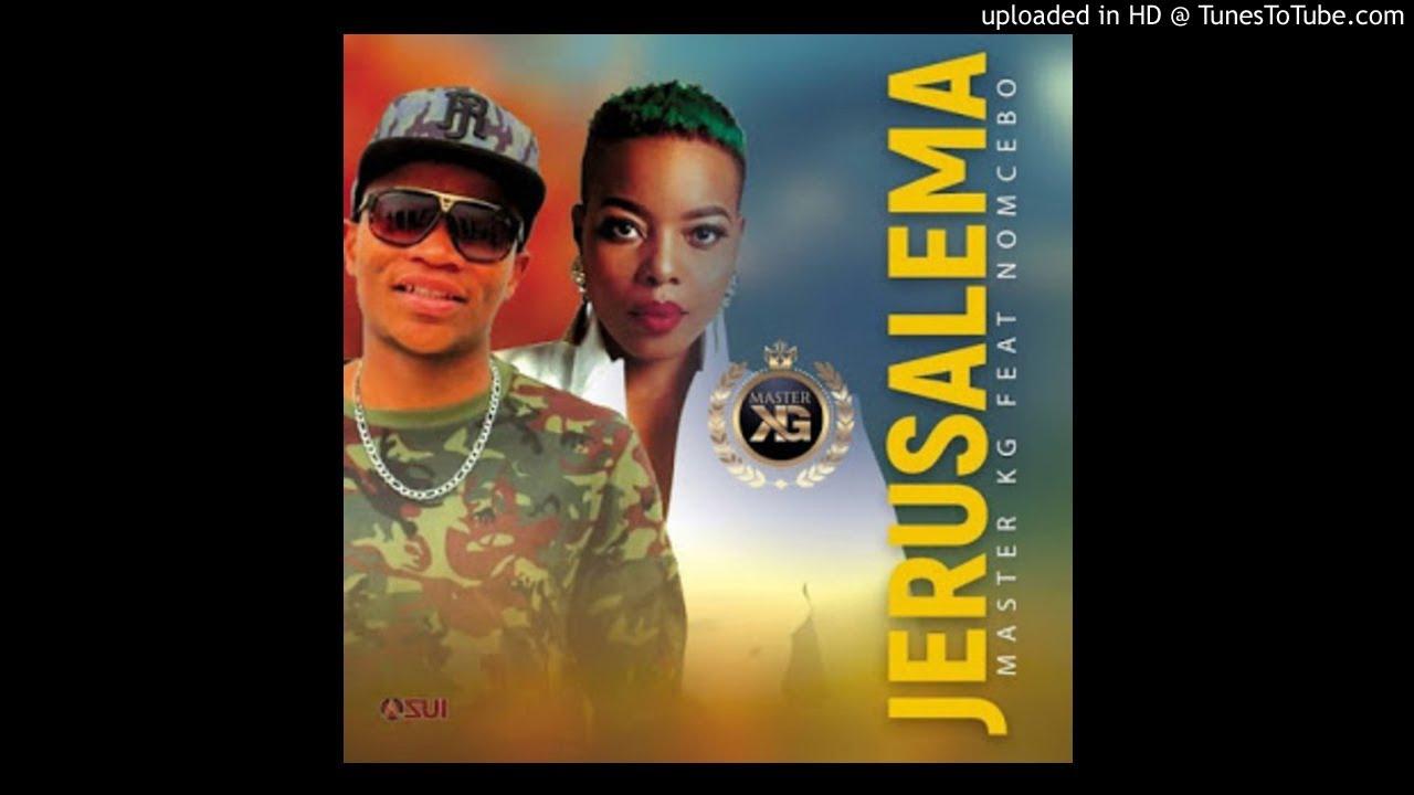master kg jerusalema feat nomcebo zikode audio youtube
