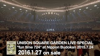 "ライブDVD「UNISON SQUARE GARDEN LIVE SPECIAL ""fun time 724"" at Nipp..."