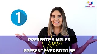 Presente Simples X Presente Verbo To Be - Ci Locatelli