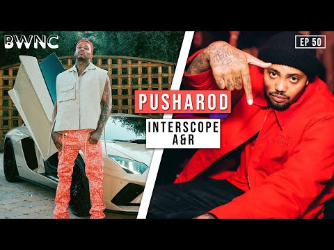 How PUSHAROD became an A&R for INTERSCOPE RECORDS  EP 50