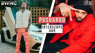 How PUSHAROD became an A&R for INTERSCOPE RECORDS! | EP. 50!!!!