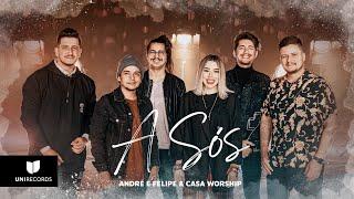 André e Felipe ft. Casa Worship Julliany Souza e Léo Brandão – A Sós