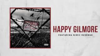 Only The Family - Happy Gilmore ft Nimic Revenue ( Audio)