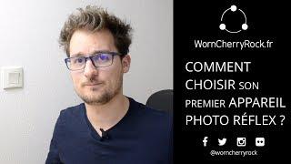 COMMENT CHOISIR SON PREMIER APPAREIL PHOTO REFLEX ?