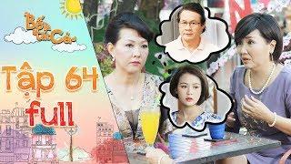 Bố là tất cả   tập 64 full: Cô Ngân đe doạ trả đũa bà Kim Anh sau khi quá khứ của mình bị phanh phui