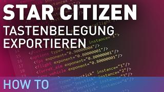 Star Citizen ✪ Tastenbelegung exportieren [German/Deutsch]