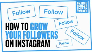 How To Grow Your Followers On Instagram