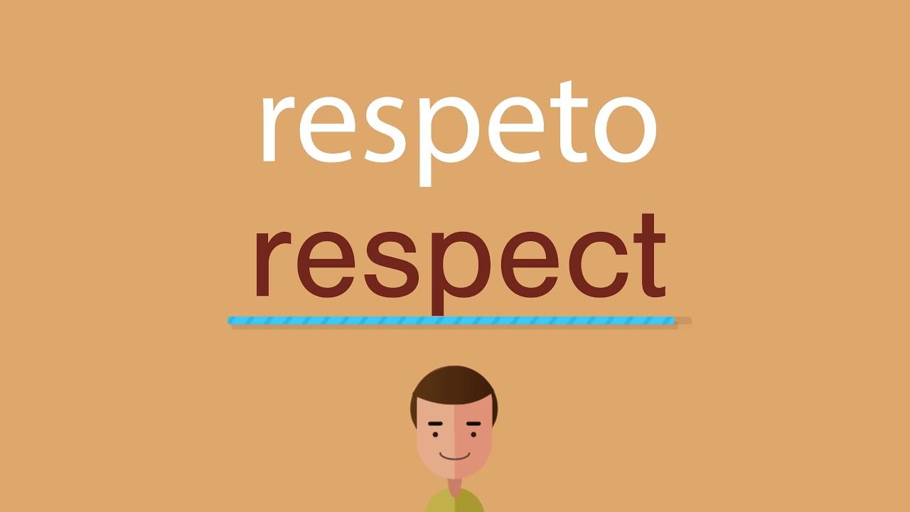 Que significa respeto en ingles y español