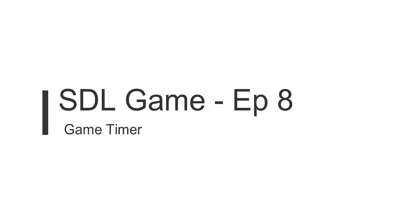 C++ SDL Game Tutorial - Episode 8 - Game Timer
