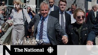 WATCH LIVE: The National for July 19, 2019