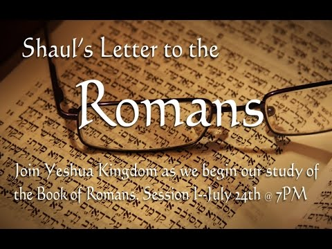 Messianic Study of Romans Chapter 1--Introduction