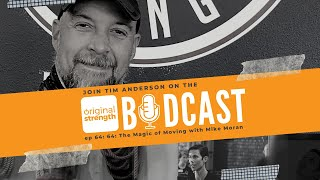 BodCast Episode 64: The Magic of Moving with Mike Moran