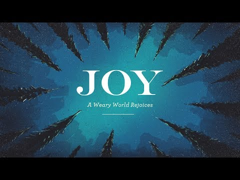 Dec 24, 2017  Pastor Kevin  Joy: A Weary World Rejoices  Message Only