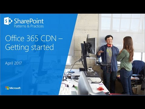 Getting started with Office 365 CDN