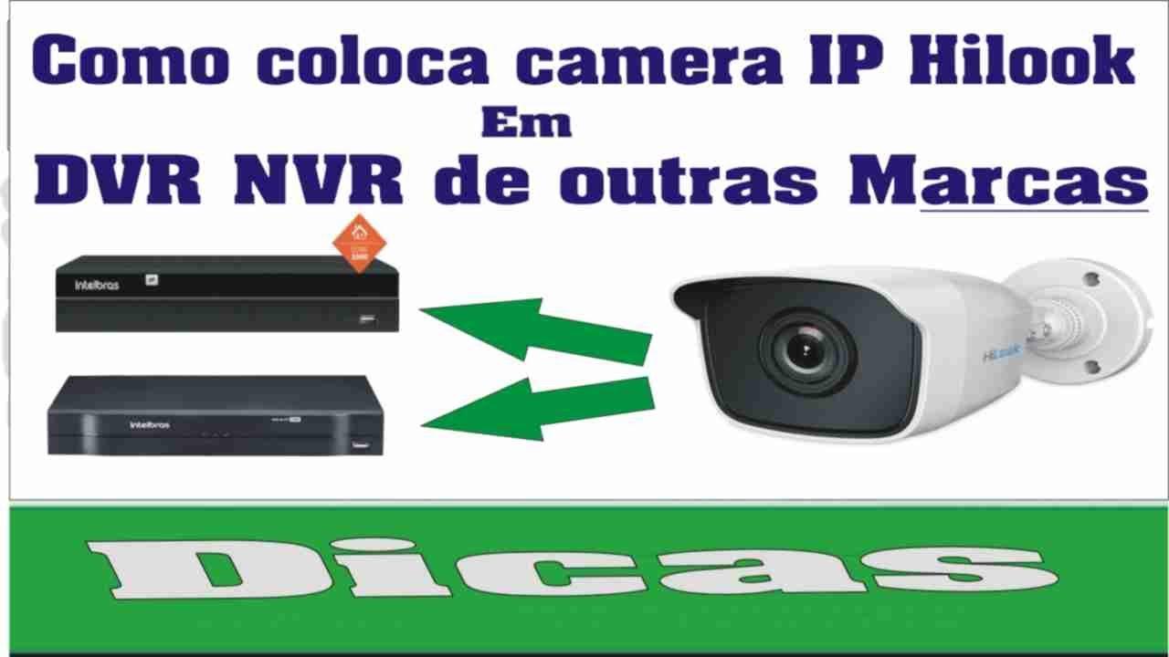 Como coloca camera Hilook em DVR NVR de outras marcas