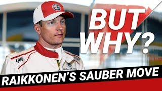 Why Has Kimi Raikkonen Moved To Sauber For 2019?