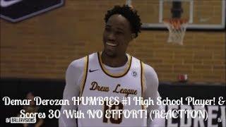 demar derozan humbles 1 high school player scores 30 with no effort reaction