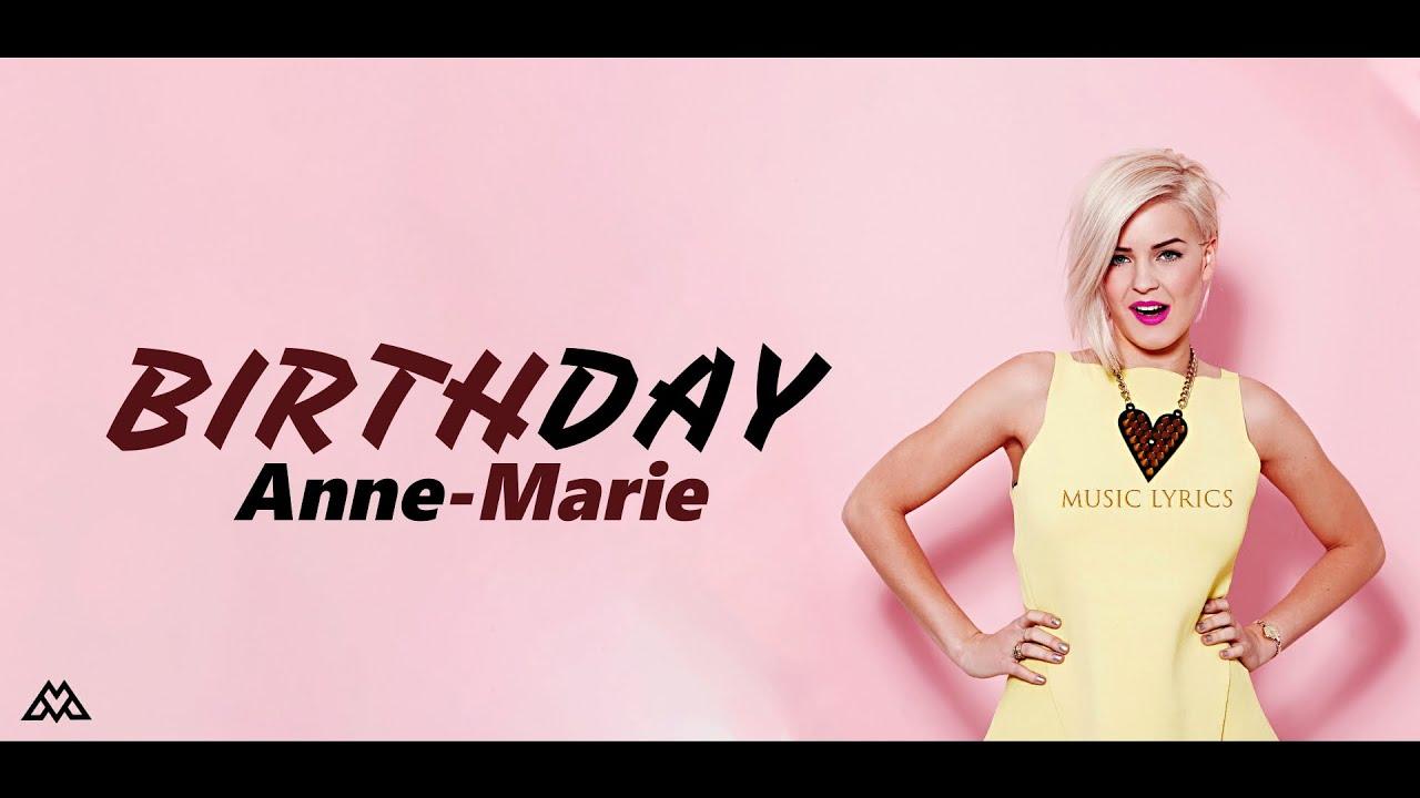 Anne Marie Birthday Lyrics Official 4k Uhd Video Youtube