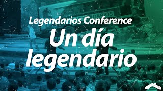 Legendarios Conference - Un Dia Legendario