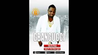 GBANGUCCI - Aunty ft Remi Aluko (Igwe)