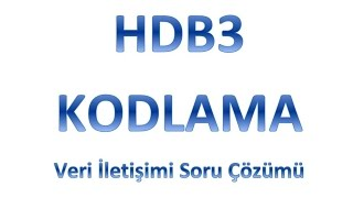 HDB3 Kodlama Veri İletişimi Soru Çözümü