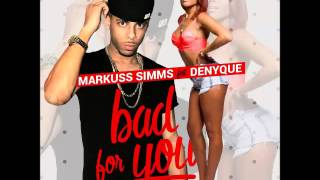 Markuss Simms & Denyque - Bad For You - January 2016