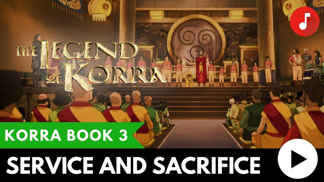 The Legend of Korra Book 3 Change FINALE: Service and Sacrifice (OST) #1