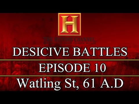 Decisive Battles  Episode 10  Watling St. 61 A.D.