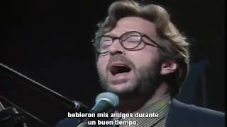 Eric Clapton Nobody Knows You When Youre Down Out subtitulado.