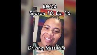(REVIEW) Real Housewives of Atlanta | Season 10: Ep. 16 | Driving Miss Kim - Bye, Wig (RECAP)