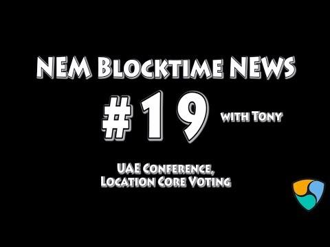 NEM blocktime news #19: UAE Conference, Location Core voting