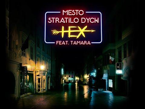 Hex & Tamara - Mesto Stratilo Dych