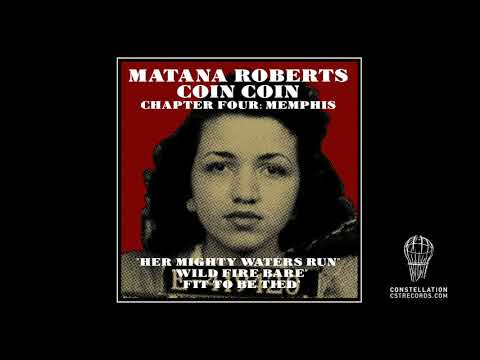 "Matana Roberts | ""her mighty waters run"" / ""wild fire bare"" / ""fit to be tied"" Mp3"