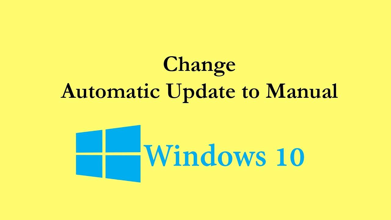 windows 10 change automatic updates to manual