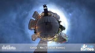 Galija - Nis (TrajDali Remix)