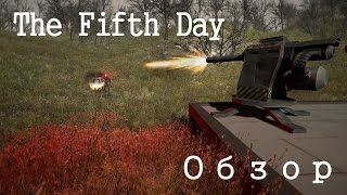 the Fifth Day. Обзор. Летсплей Survival-Action