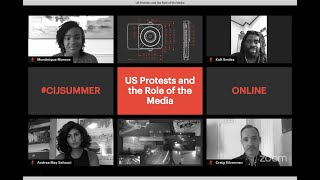 CIJSummer. US Protests and the Role of the Media.