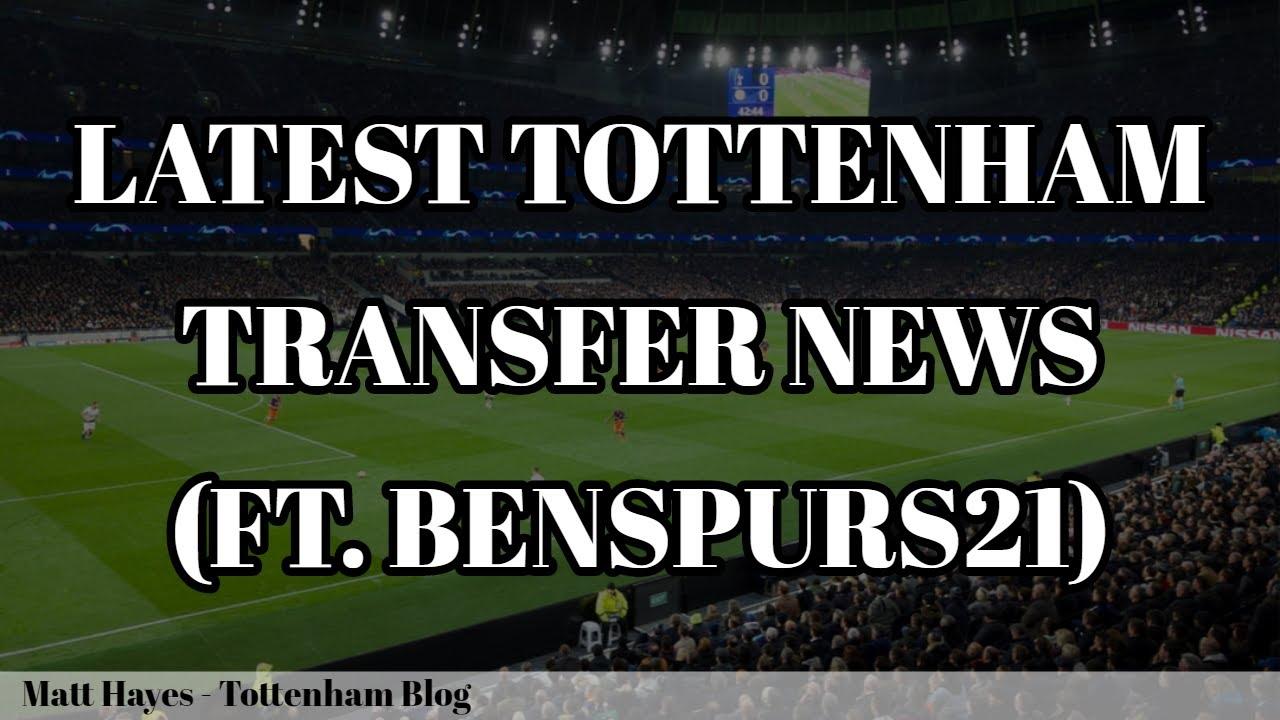 Latest Tottenham Transfer News (ft. benspurs21 ...