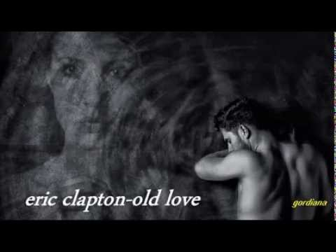 eric clapton- old love