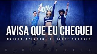 Avisa Que Eu Cheguei Naiara Azevedo Part Ivete Sangalo Coreografia Fitdance Tv