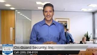 On Guard Security, Inc  Birmingham, AL http://www.onguardsecurity.net/