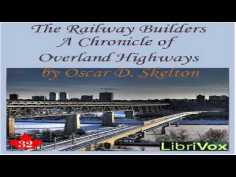 Chronicles of Canada Volume 32 - The Railway Builders: A Chronicle of Overland Highways | 1/3