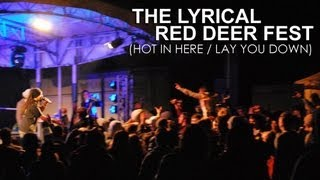 The Lyrical - Hot In Here / Lay You Down (Live @ Red Deer 2011)
