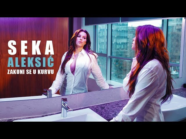 SEKA ALEKSIC - ZAKUNI SE U KURVU (OFFICIAL VIDEO 2019)