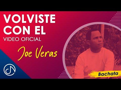 Volviste Con El - Joe Veras