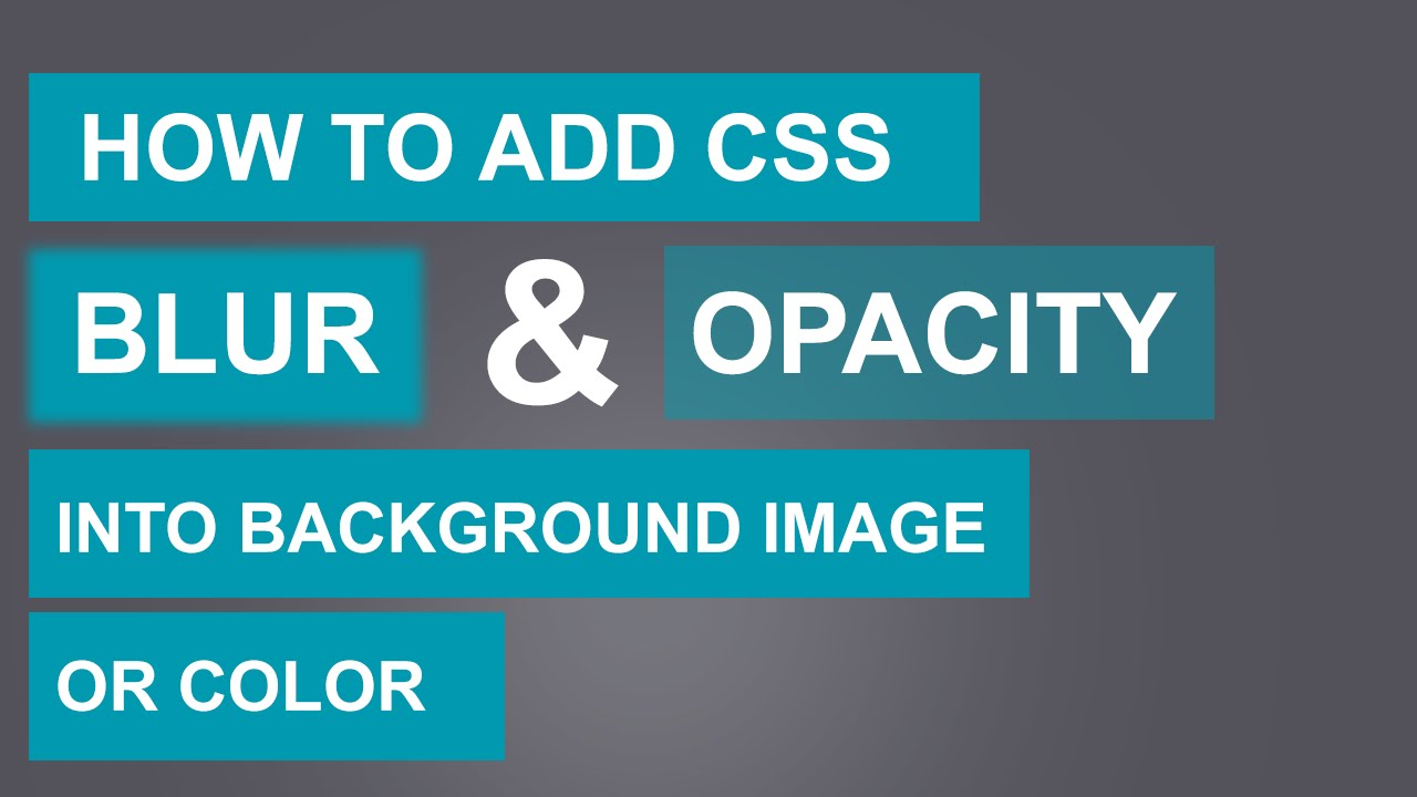 Background image opacity html - How To Add Css Blur And Opacity Transparent Into Background Image Or Color Quick Tutorial