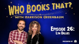 Who Books That? with Harrison Greenbaum, Ep. 26: LYN DILLIES (w/ guests BILL SCHMEELK & JON STETSON)