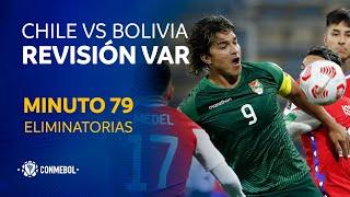 Eliminatorias   Revisión VAR   Chile vs Bolivia   Minuto 79