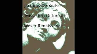 Missa pro defunctis: Introitus - Jacobus de Kerle